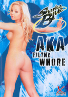 Sharka Blue AKA Filthy Whore