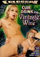 Cum Drink My Vintage Wine