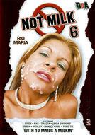 Not Milk #6