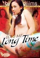 Love Me Long Time