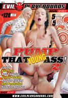 Pump That Young Ass #2