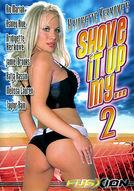 Shove It Up My ... #2